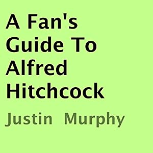 A Fan's Guide to Alfred Hitchcock Audiobook