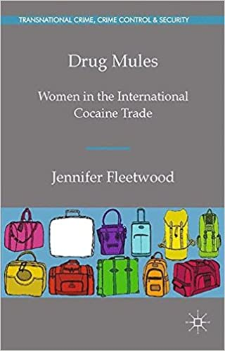 Drug Mules: Women in the International Cocaine Trade (Transnational Crime, Crime Control and Security)