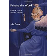 Painting the Word: Christian Pictures and Their Meanings