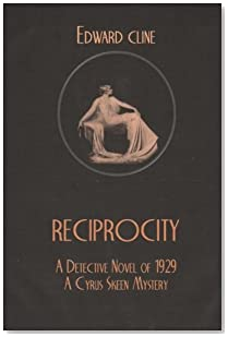 Reciprocity: A Detective Novel of 1929 (The Cyrus Skeen Mysteries) (Volume 22)