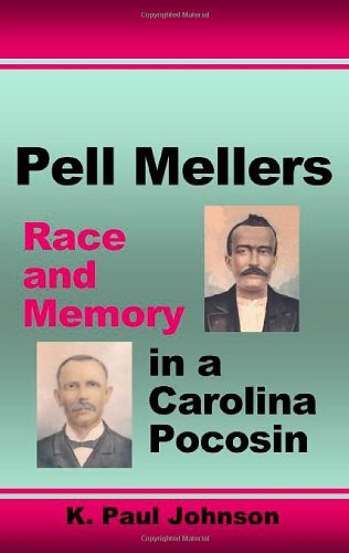 Download Pell Mellers: Race and Memory in a Carolina Pocosin PDF