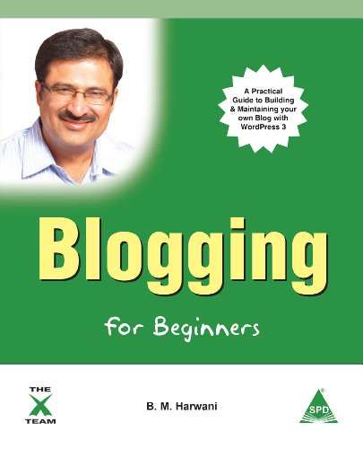 NEW Blogging for Beginners by B. M. Harwani