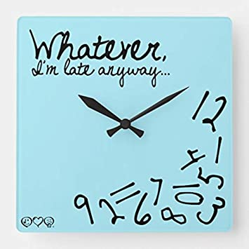 Whatever Im Late Anyways Black and White Square Wall Clock Home Decor Clock Living Room Clock 15 by 15-inch Wall Clock