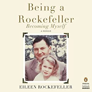 Being a Rockefeller, Becoming Myself Audiobook