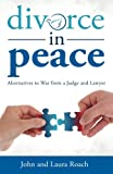 img - for Divorce in Peace: Alternatives to War from a Judge and Lawyer book / textbook / text book