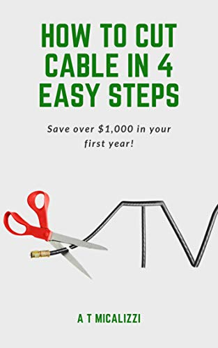 How to Cut Cable in 4 Easy Steps by [Micalizzi, A. T.]