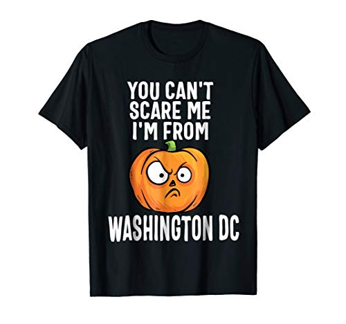 You Can't Scare Me I'm From Washington DC