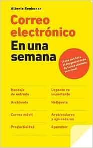 CORREO ELECTRONICO EN UNA SEMANA Gestion 2000: BENBUNAN ALBERTO: 9788498751710: Amazon.com: Books