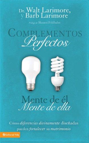 Complementos perfectos: Cómo diferencias divinamente diseñadas pueden fortalecer su matrimonio (Spanish Edition) PDF
