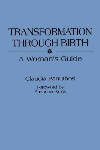 Transformation Through Birth: A Woman's Guide