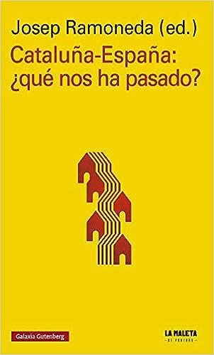 Cataluña-España: ¿Qué nos ha pasado? (Rústica Ensayo): Amazon.es ...