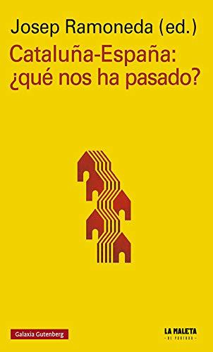 Cataluña-España: ¿Qué nos ha pasado? (Rústica Ensayo): Amazon.es: Ramoneda, josep, Ramoneda, josep: Libros