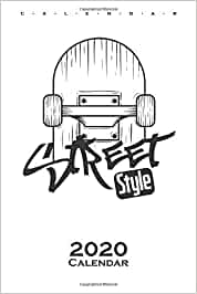 skate street style Calendar 2020: Annual Calendar for all lovers and fans of the fast sport on wheels