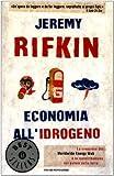 Economia all'idrogeno. La creazione del Worldwide Energy Web e la redistribuzione del potere sulla terra