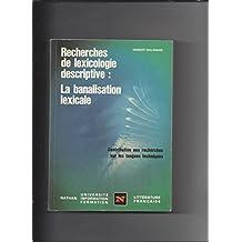 Recherches de lexicologie descriptive la banalisation lexicale