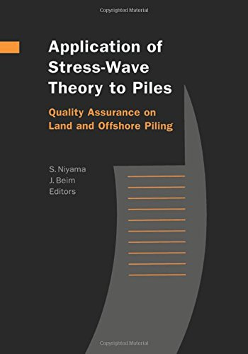 Download Application of Stress-Wave Theory to Piles: Quality Assurance on Land and Offshore Piling pdf
