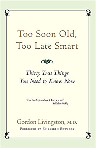 Book TOO SOON OLD, TOO LATE SMART --2004 publication.