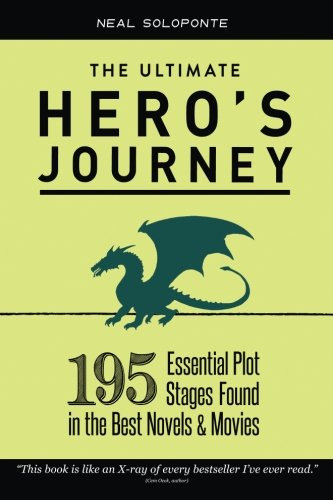 The Ultimate Hero's Journey: 195 Essential Plot Stages Found in the Best Novels & Movies (Best In Show Screenplay)