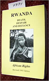 Rwanda: Death, Despair and Defiance