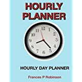 Hourly Planner: Hourly Day Planner
