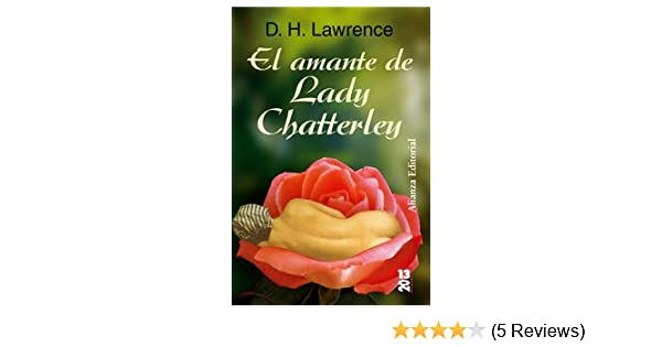 Amazon.com: El amante de Lady Chatterley/ Lady Chatterleys Lover (Spanish Edition) (9788420666358): D. H. Lawrence: Books