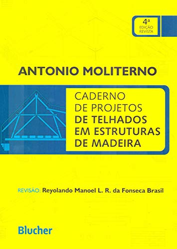 Caderno de Projetos de Telhados em Estruturas de Madeira