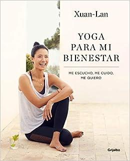 Book's Cover of Yoga para mi bienestar: Me escucho, me cuido, me quiero (Vivir mejor) (Español) Tapa blanda – Ilustrado, 22 noviembre 2018