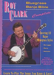 Roy Clark Banjo - Santorella Publications Roy Clark Complete Bluegrass Banjo Bible