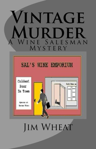 Book: Vintage Murder - A Wine Salesman Mystery (Volume 1) by Jim Wheat