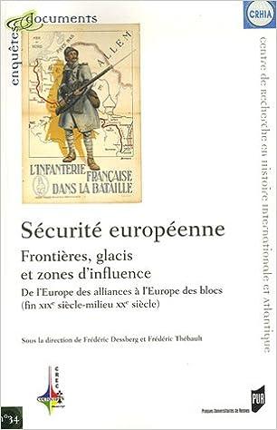 Lire un Sécurité européenne, frontières, glacis et zones d'influence : De l'Europe des alliances à l'Europe des blocs (fin XIXe siècle - milieu XXe siècle) epub, pdf