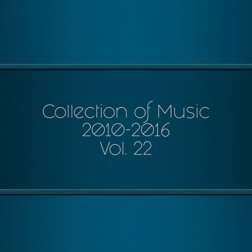 Collection Of Music 2010-2016, Vol. 22 (Kimo Collection)
