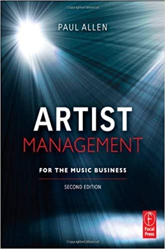 Artist management for the music business / edition 2 by paul allen.