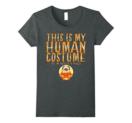 Womens This Is My Human Costume I'm Really A Pug Halloween T-Shirt Medium Dark Heather