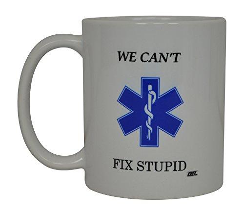 - EMT Funny Coffee Mug We Can't Fix Stupid Novelty Cup Great Gift Idea For EMT EMS Paramedic Ambulance