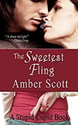 The Sweetest Fling (A Stupid Cupid Book)