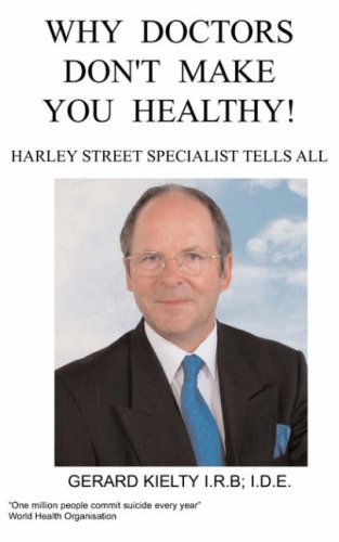 Why Doctors Don't make you Healthy pdf epub