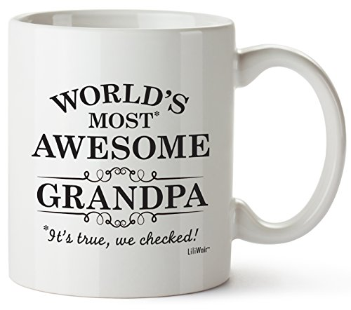 Grandpa Gifts Funny Greatest Christmas Grandfathers Day Gifts, Papa Best Ever Birthday Coffee Mugs Cups, For the Gramps or Pappy's Birthdays Novelty Cup Ideas, World's Most Awesome Grandfather Gag Mug