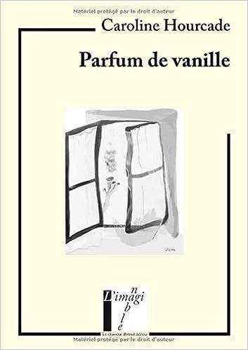 Caroline Parfum Vanille De Hourcade Livres SUzMVp