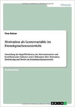 Motivation als Lernervariable im Fremdsprachenunterricht