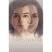 n3ur0r3lat05: Ficciones dendríticas, en homenaje a Oliver Sacks (Spanish Edition)