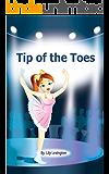 Tip of the Toes (A Ballerina Story) + 5 Bonus Stories (Fun Rhyming Children's Books)
