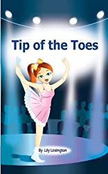 Tip of the Toes (A Ballerina Story) + 5 Bonus Stories (Fun Rhyming Children's Books)