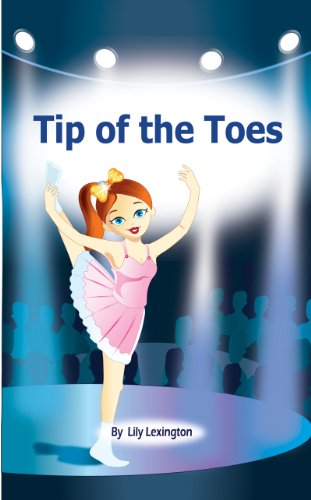Tip of the Toes (A Ballerina Story) (Fun Rhyming Children's Books) by [Lexington, Lily]