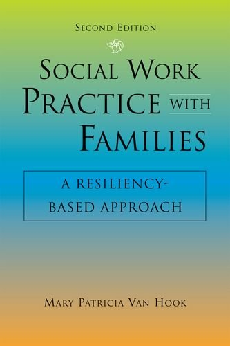 Social Work Practice With Families, Second Edition: A Resiliency-Based Approach