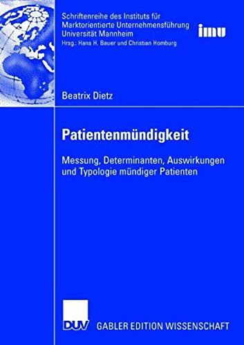 Patientenmündigkeit: Messung, Determinanten, Auswirkungen und Typologie mündiger Patienten (Schriftenreihe des Instituts für Marktorientierte ... (IMU), Universität Mannheim) (German Edition) Text fb2 book