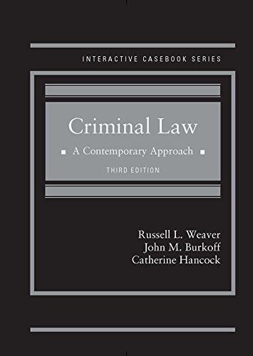 Criminal Law: A Contemporary Approach (Interactive Casebook Series)