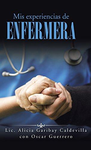 Descargar Mis Experiencias De Enfermera Alicia Garibay Caldevilla