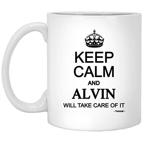 - Keep Calm And ALVIN Will Take Care Of It Ceramic Mug Names - Cool Gifts For Men Women Friends On Birthday Christmas Thanksgiving Gag Gift White Ceramic Tea Cup Mug 11oz