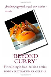 Beyond curry: Black and white version of fine dining version of gods own cuisine: Volume 1 (Finedinigindian cuisine) by mr bobby retnakumar geetha (2013-12-17)