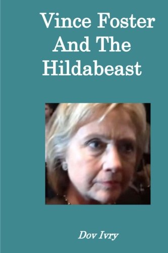 Vince Foster And The Hildabeast